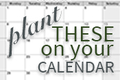 Plant-These-On-Your-Calendar_Secondary